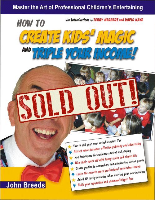 Front Cover of How To Create Kids' Magic And Triple Your Income! by John Breeds